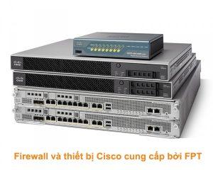 Firewall và thiết bị Cisco cung cấp bởi FPT